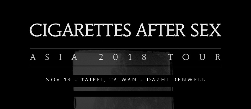 Cigarettes After Sex 2018 Live in Taipei
